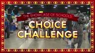 Showcase of Schools: Choice Challenge!