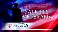 The School District of Palm Beach County Salutes Veterans