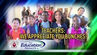 Teachers: We Appreciate You Bunches!