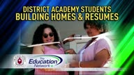 District Academy Students Building Homes and Resumes
